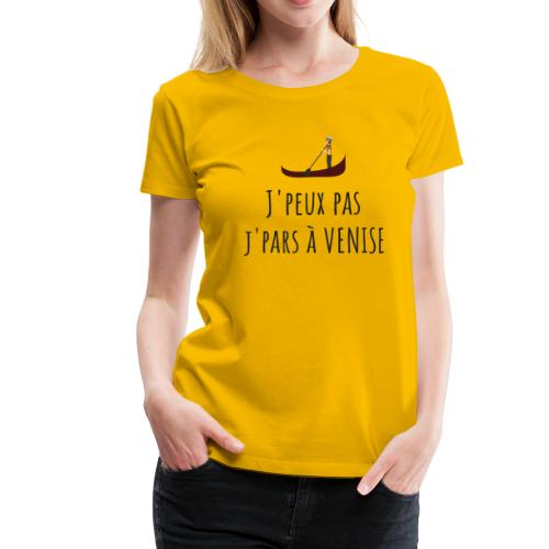 J'PEUX PAS J'PARS À VENISE - T-shirt Premium Femme