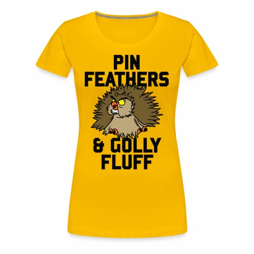 Archimedes - Pin feathers and golly fluff - Women's Premium T-Shirt