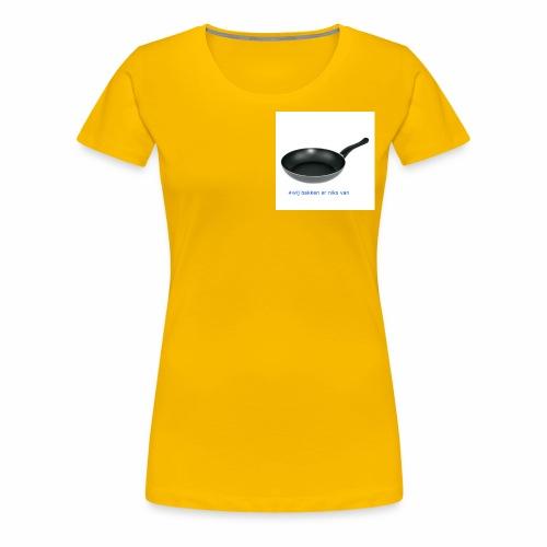#wij bakken er niks van - Vrouwen Premium T-shirt