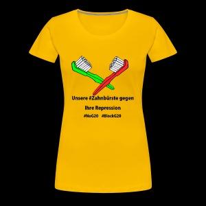 Zahnbürste gegen G20 - Frauen Premium T-Shirt
