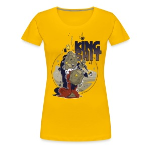 King Shit - Frauen Premium T-Shirt