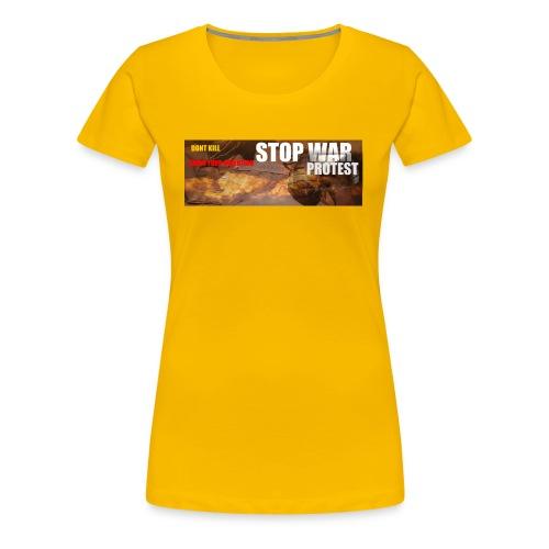 STOP WAR PROTEST - Women's Premium T-Shirt