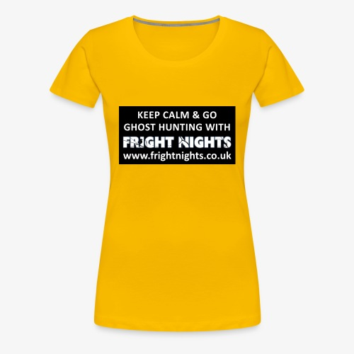 Keep Calm Go Ghost Hunting With Fright Nights - Women's Premium T-Shirt