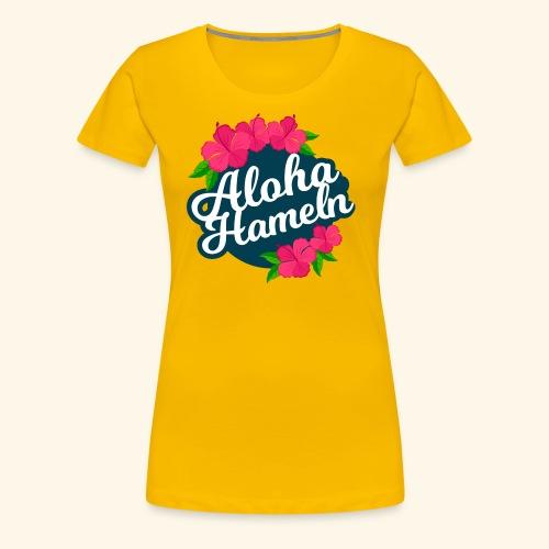 Aloha Hameln   Hawaii SunShine   - Frauen Premium T-Shirt