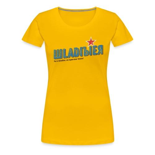 Wladibier - Frauen Premium T-Shirt