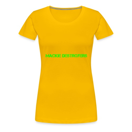 Mackie Destroyer Merch - Women's Premium T-Shirt