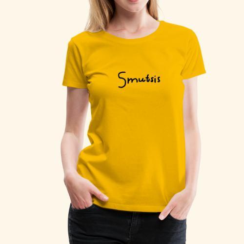 SMUTSIS TEXT - Premium-T-shirt dam