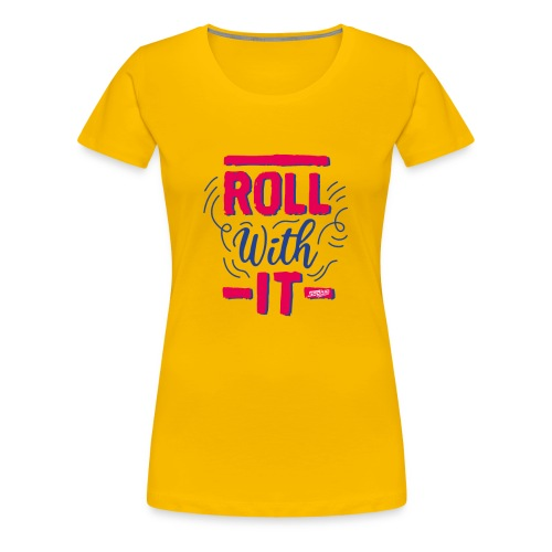 sookie roll with it 02 - Frauen Premium T-Shirt