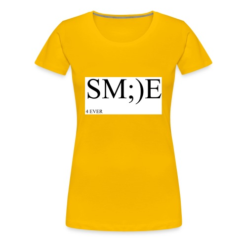 SM;)E 4 EVER - Women's Premium T-Shirt