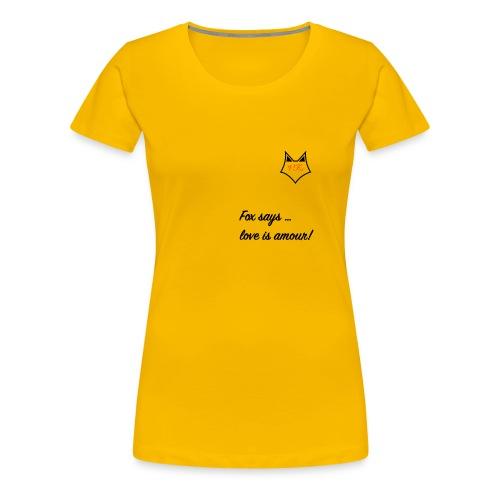 VFox schwarz Fox says Love is Amour - Frauen Premium T-Shirt