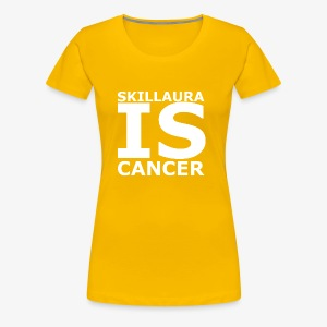 Skillaura is Cancer - Frauen Premium T-Shirt