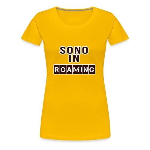 Sono in Roaming - Maglietta Premium da donna