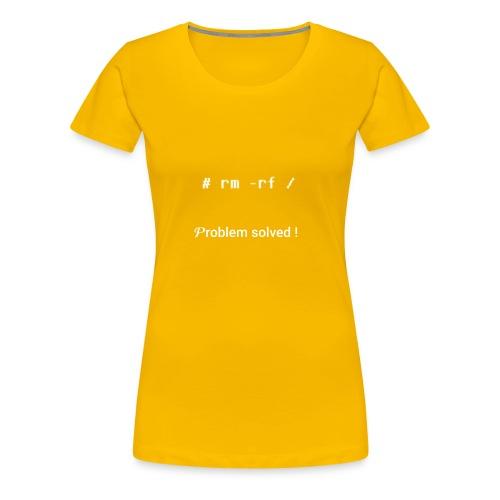 rm -rf Problem Solved - blanc - T-shirt Premium Femme