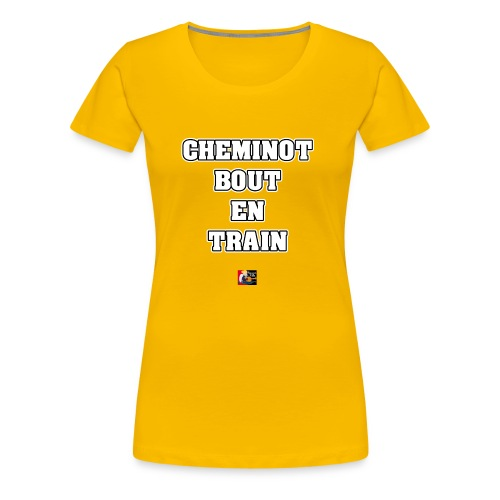 CHEMINOT BOUT-EN-TRAIN - JEUX DE MOTS - T-shirt Premium Femme