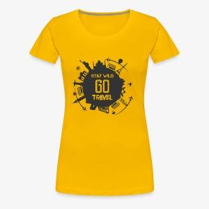 Stay Wild Go Travel - Vrouwen Premium T-shirt