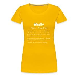 Whuffo? - Naisten premium t-paita