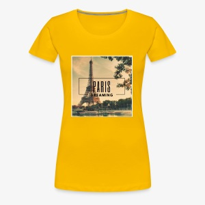 Paris Dreaming - Women's Premium T-Shirt
