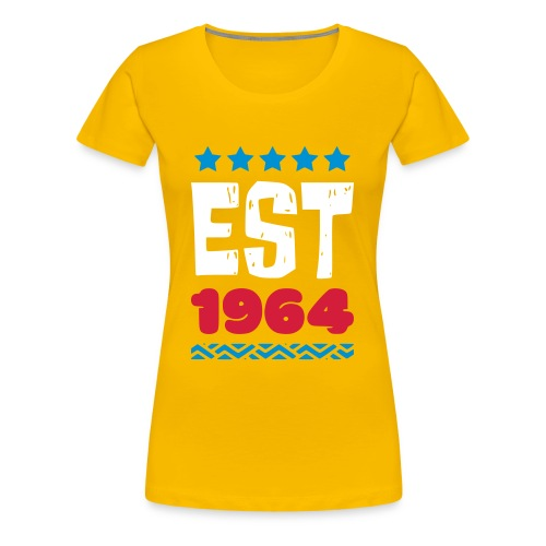 EST 1964 - ESTABLISHED IN 1964 - Frauen Premium T-Shirt