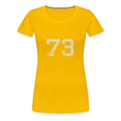 Nummer 73 Zahl Dreiundsiebzig Sieben Drei Geschenk - Frauen Premium T-Shirt