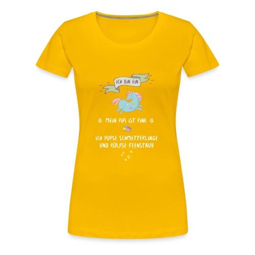 Ich bin ein Einhorn - Frauen Premium T-Shirt