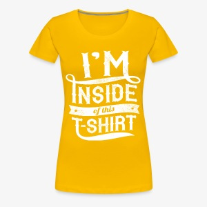 Inside this T-shirt - Women's Premium T-Shirt