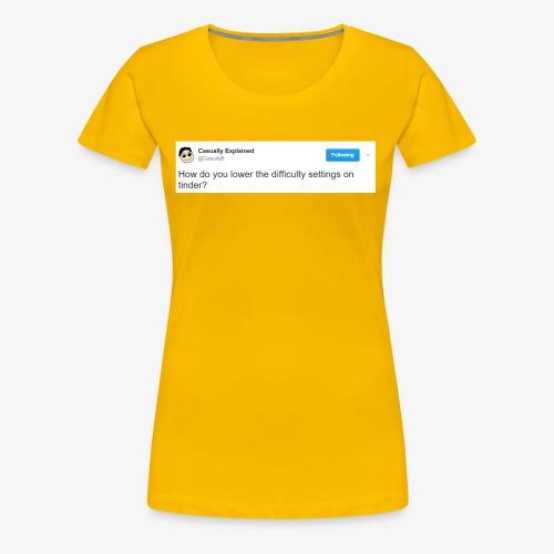 Tinder is too difficult - Frauen Premium T-Shirt