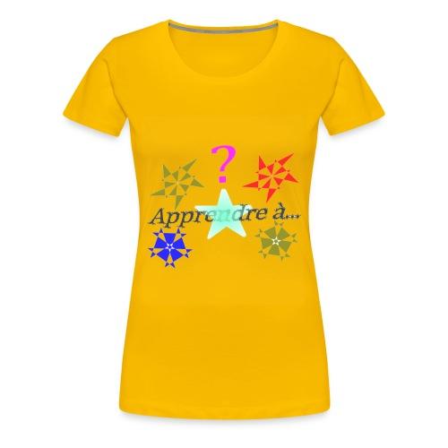 Apprendre à - T-shirt Premium Femme