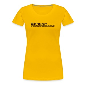 Waffennarr - Definition - Frauen Premium T-Shirt