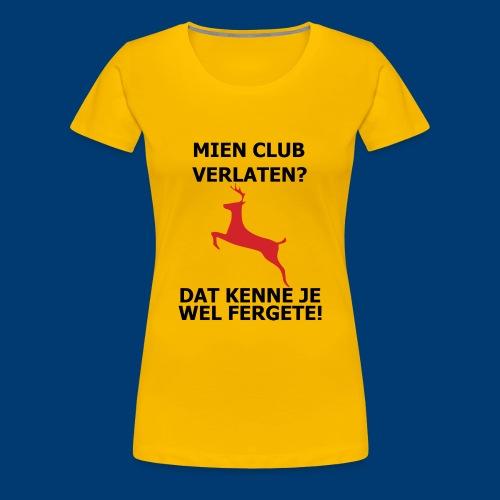 Dat kenne je sekers wel Fergete! - Vrouwen Premium T-shirt