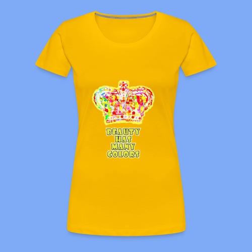Schönheit hat viele Farben - Frauen Premium T-Shirt