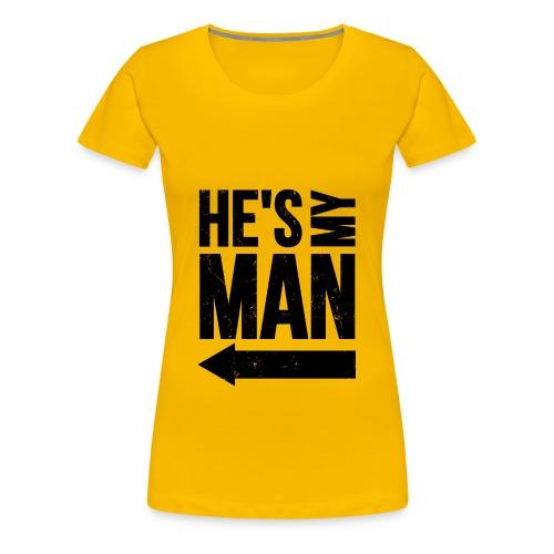 He s my man black LEFT - T-shirt Premium Femme