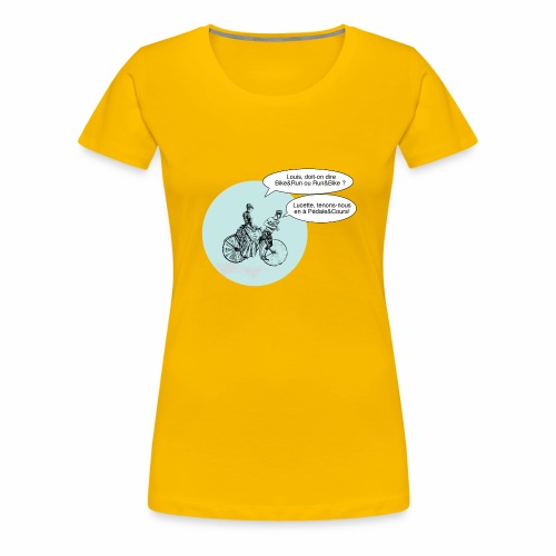 Run and Bike ou Bike and Run non Pédale et cours - T-shirt Premium Femme