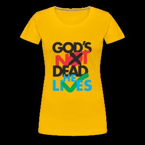 God's not Dead - Camiseta premium mujer