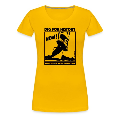 Dig for history 02 black - by Detonateur - T-shirt Premium Femme