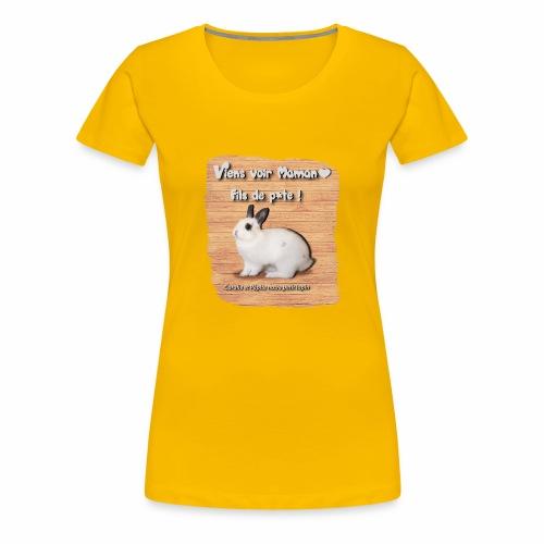 Viens voir Maman fils de p*te ! - T-shirt Premium Femme