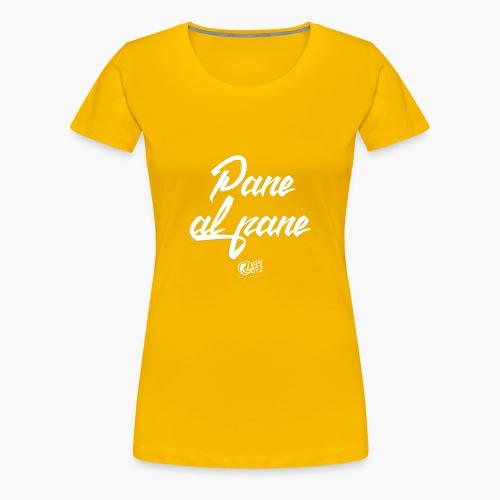 Uomo - Maglietta - Pane al Pane - Maglietta Premium da donna