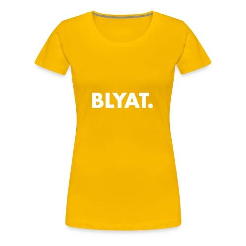 BLYAT. WHITE REPLICA - Vrouwen Premium T-shirt