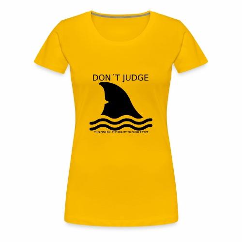 DONTJUDGE - Vrouwen Premium T-shirt