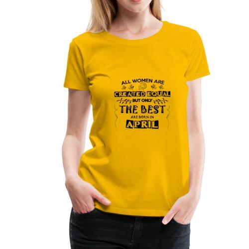 Woman Birthday April - Women's Premium T-Shirt