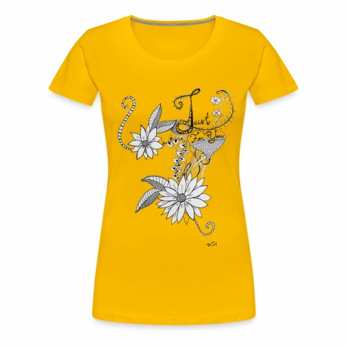 Just for you - Frauen Premium T-Shirt