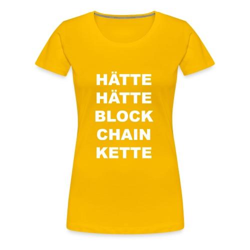 HÄTTE HÄTTE BLOCK CHAIN KETTE - Frauen Premium T-Shirt