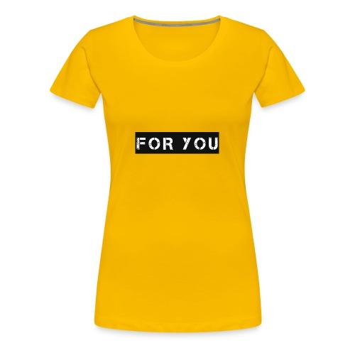 For You - Camiseta premium mujer