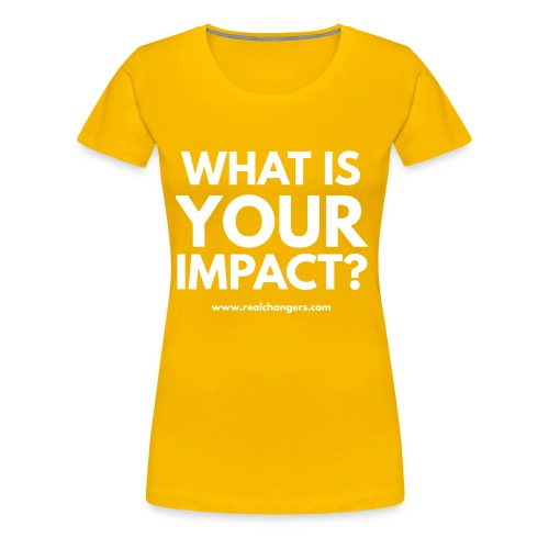 whatisyourimpact - Women's Premium T-Shirt