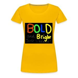 Bold and bright - Women's Premium T-Shirt