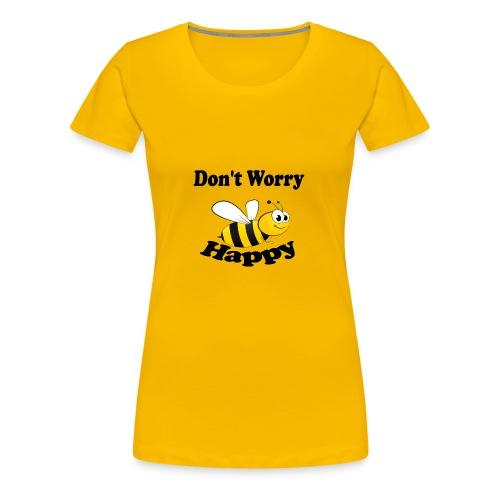 Don t worry Bee Happy -izzidruk- - Vrouwen Premium T-shirt