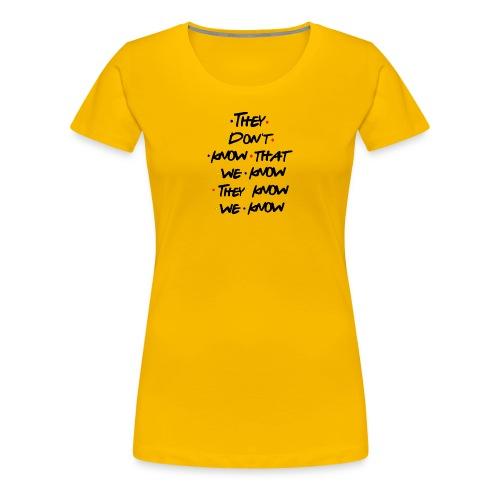 Friend - Women's Premium T-Shirt