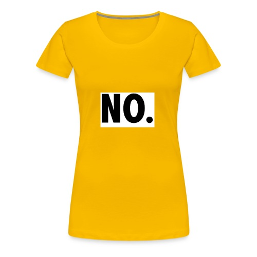 NO - Frauen Premium T-Shirt