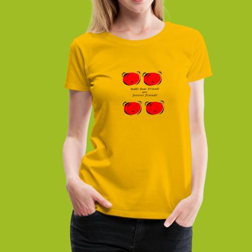 Bobbi Bear Friends are Forever Friends - Vrouwen Premium T-shirt