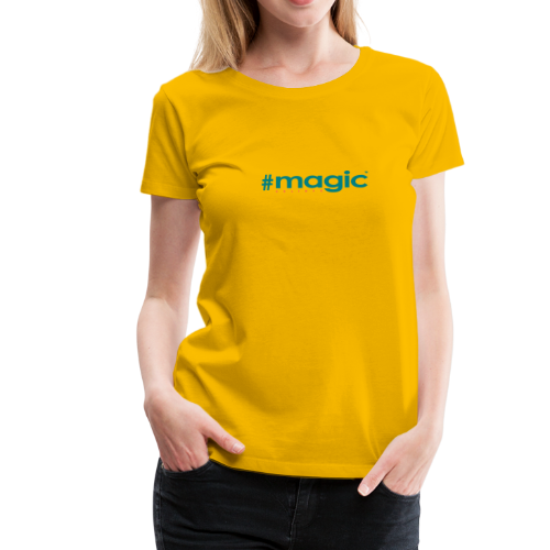 # magic - Frauen Premium T-Shirt