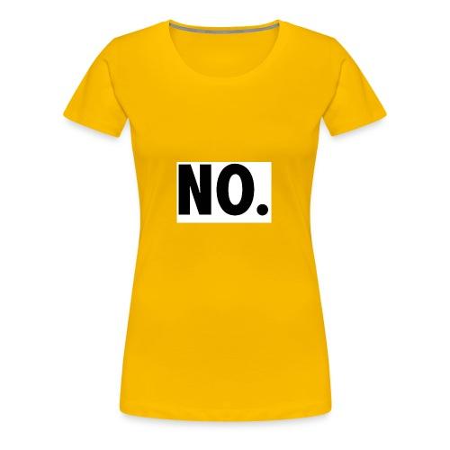 NO - Frauen Premium T-Shirt